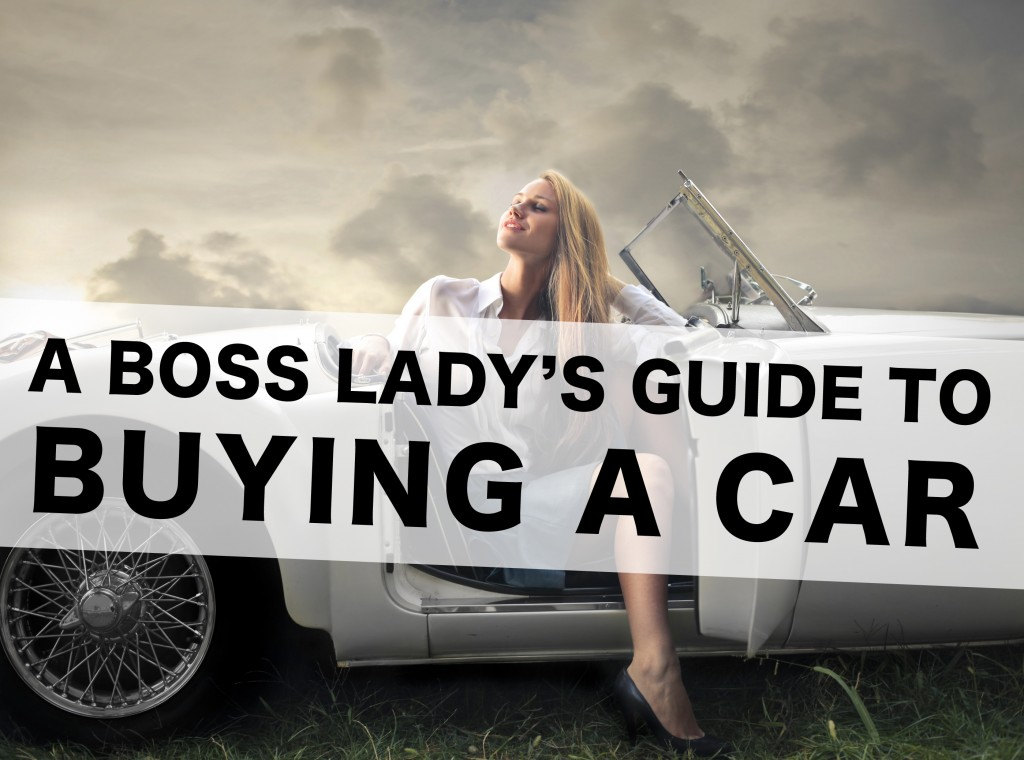 Boss Lady's Guide to Buying a Car | THINK LIKE A BOSS LADY, created by Lisa Tufano | #cars #carbuyingtips #carbuyingtipsforwomen #tipsandtricks #negotiation #buyingacar #howtobuyacar