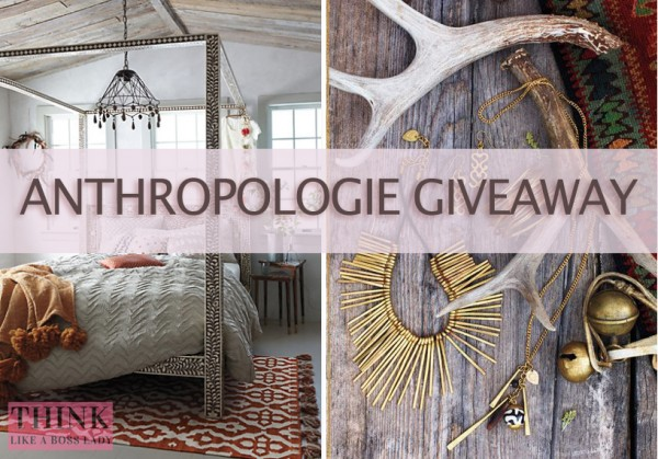 Exclusive giveaway for THINK LIKE A BOSS LADY readers: $300 Anthropologie Gift Card | thinklikeabosslady.com